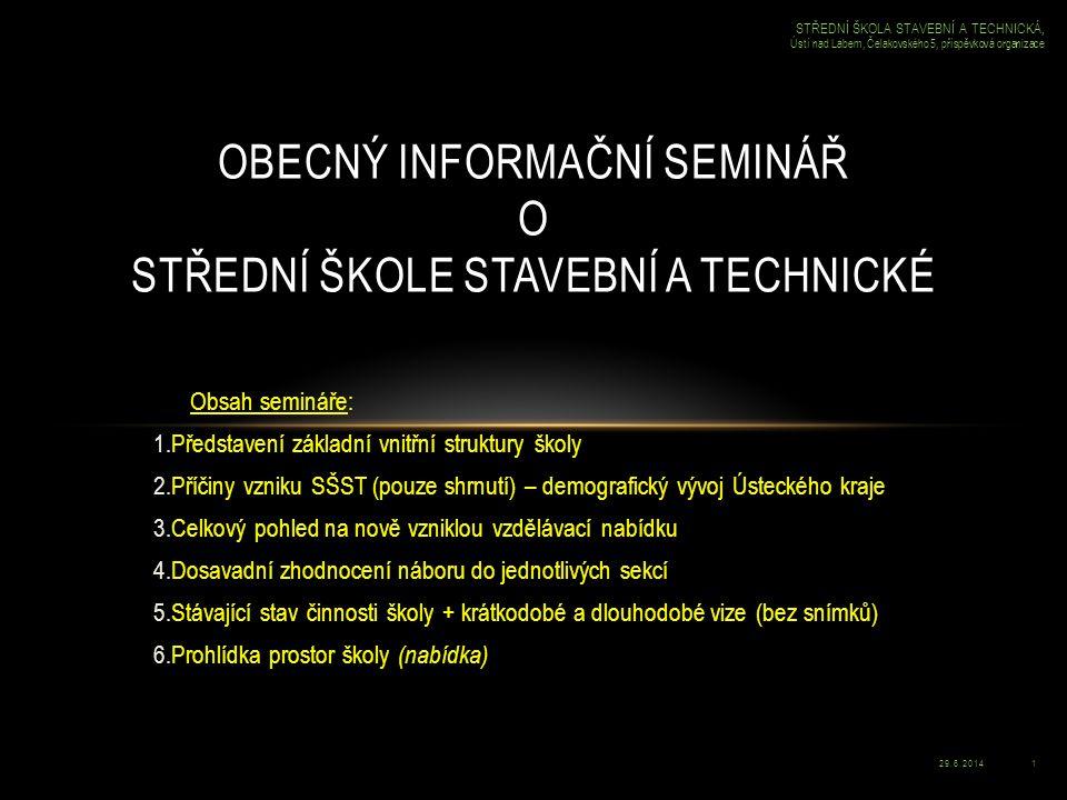 29.6.20142 STŘEDNÍ ŠKOLA STAVEBNÍ A TECHNICKÁ, Ústí nad Labem, Čelakovského 5, příspěvková organizace 2007/20082009/20102010/20112008/2009 1.