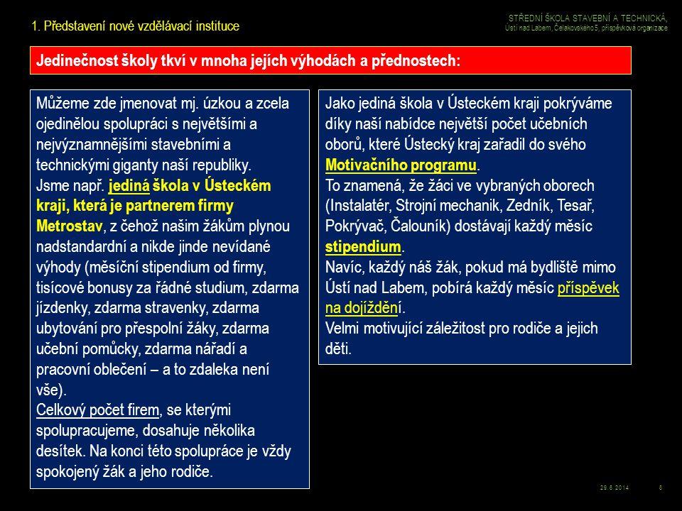 29.6.20149 STŘEDNÍ ŠKOLA STAVEBNÍ A TECHNICKÁ, Ústí nad Labem, Čelakovského 5, příspěvková organizace 1.