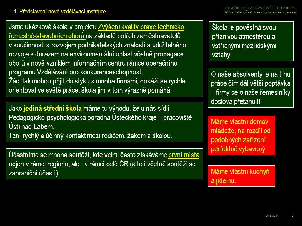 29.6.201410 STŘEDNÍ ŠKOLA STAVEBNÍ A TECHNICKÁ, Ústí nad Labem, Čelakovského 5, příspěvková organizace 1.