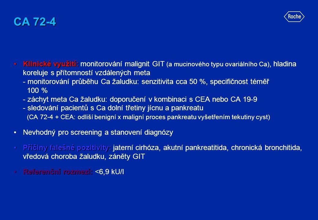 CA 72-4 •Klinické využití: •Klinické využití: monitorování malignit GIT (a mucinového typu ovariálního Ca), hladina koreluje s přítomností vzdálených