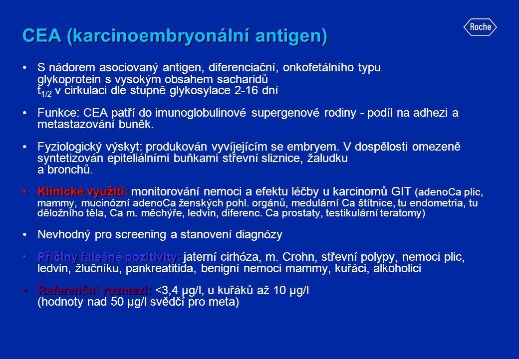 CEA (karcinoembryonální antigen) •S n á dorem asociovaný antigen, diferenciačn í, onkofet á ln í ho typu glykoprotein s vysokým obsahem sacharidů t 1/
