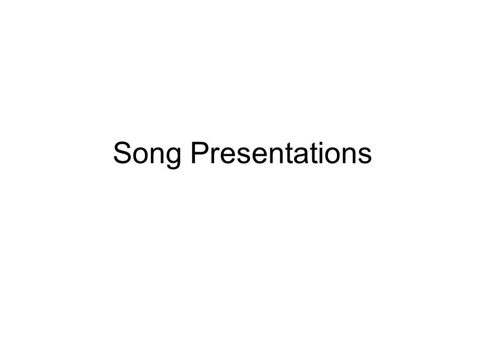 Song Presentations