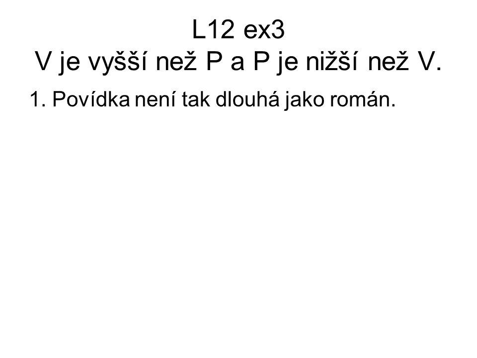 L12 ex6: Slovosled 1.Narodil jsem se několik měsíců po začátku druhé světové války.