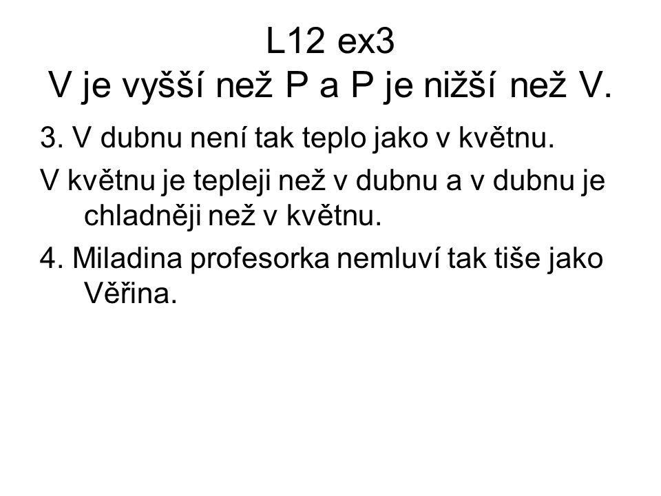 L12 ex6: Slovosled 5.Představil se mi, než jsem se ho mohl zeptat, kdo je.