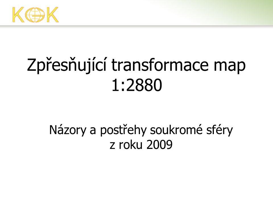 Zpřesňující transformace map 1:2880 Názory a postřehy soukromé sféry z roku 2009