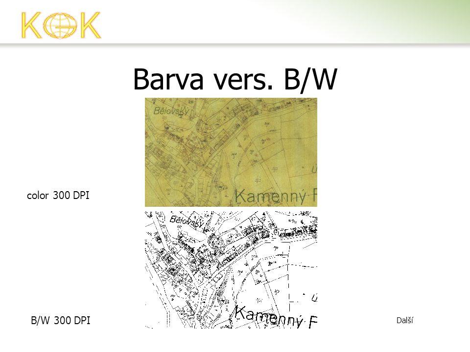Barva vers. B/W color 300 DPI B/W 300 DPI Další