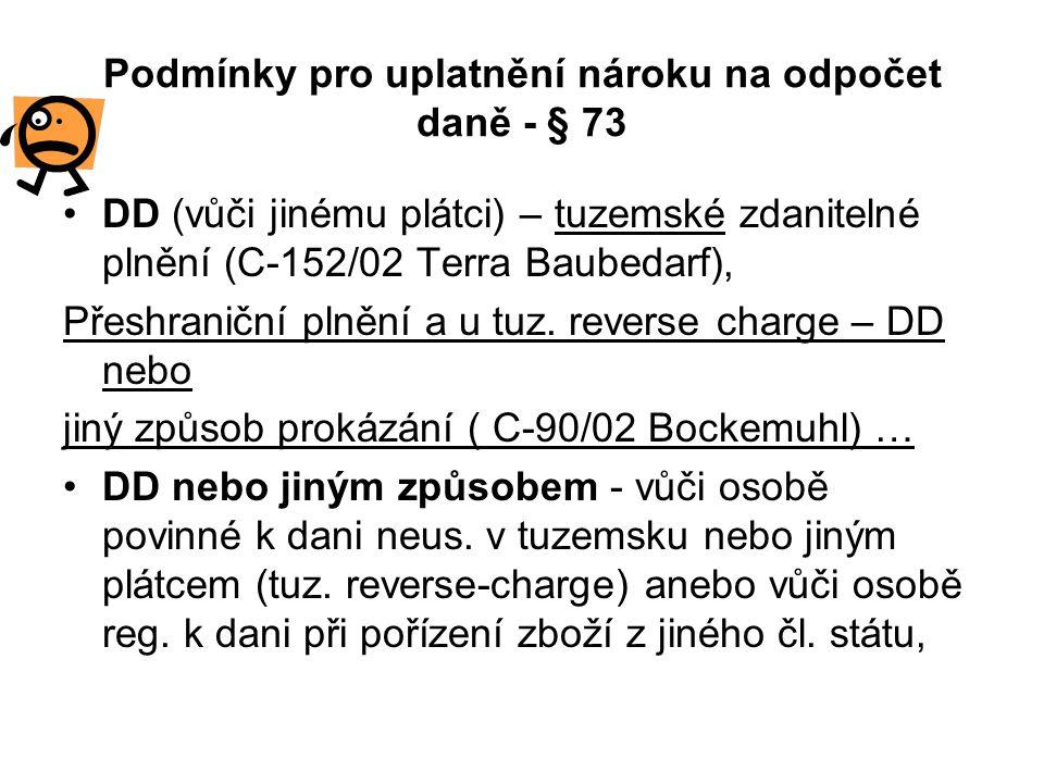 Podmínky pro uplatnění nároku na odpočet daně - § 73 •DD (vůči jinému plátci) – tuzemské zdanitelné plnění (C-152/02 Terra Baubedarf), Přeshraniční pl