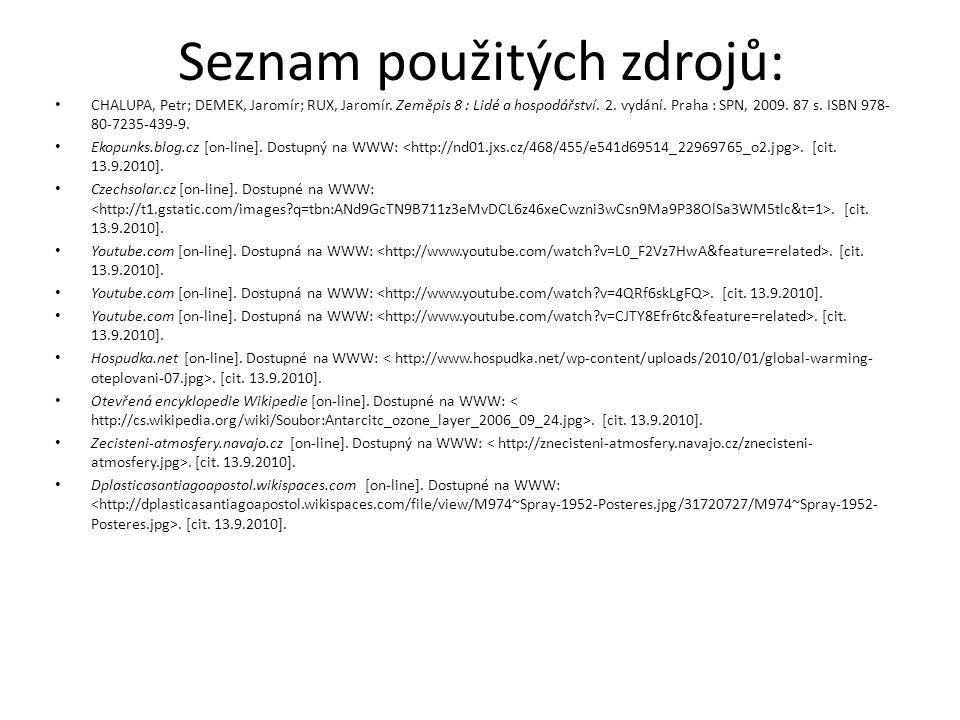 Seznam použitých zdrojů: • CHALUPA, Petr; DEMEK, Jaromír; RUX, Jaromír.