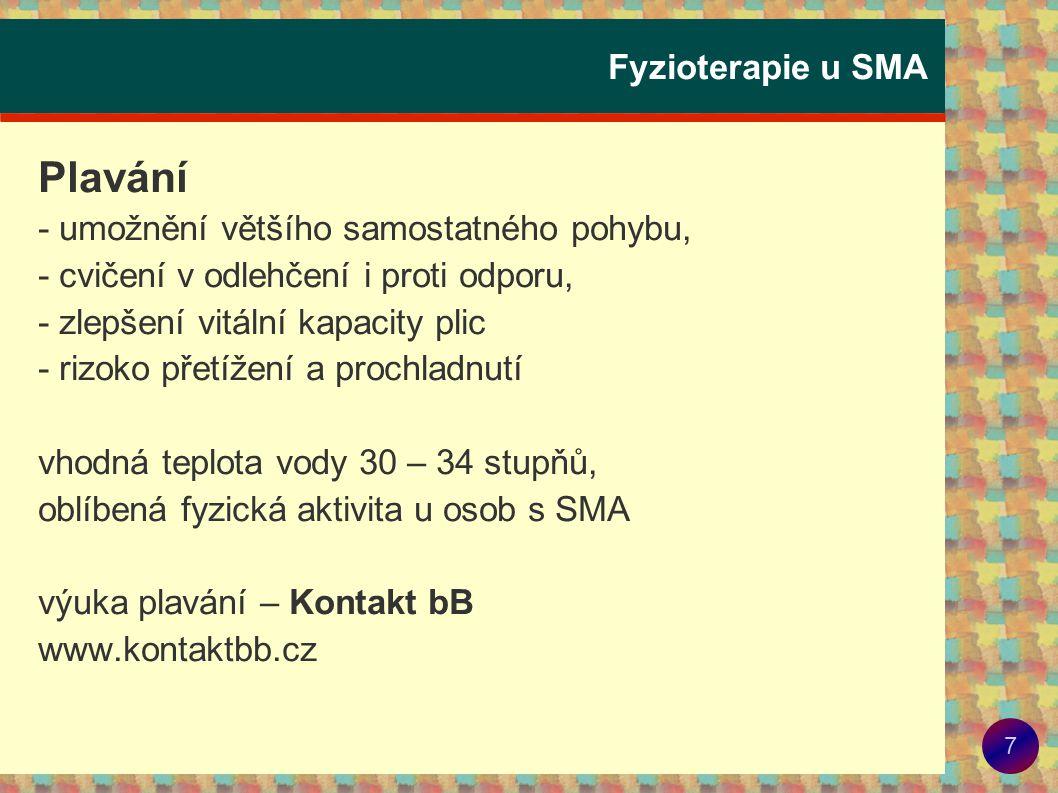 8 Fyzioterapie u SMA...oblíbená fyzická aktivita u osob s SMA.. :-)
