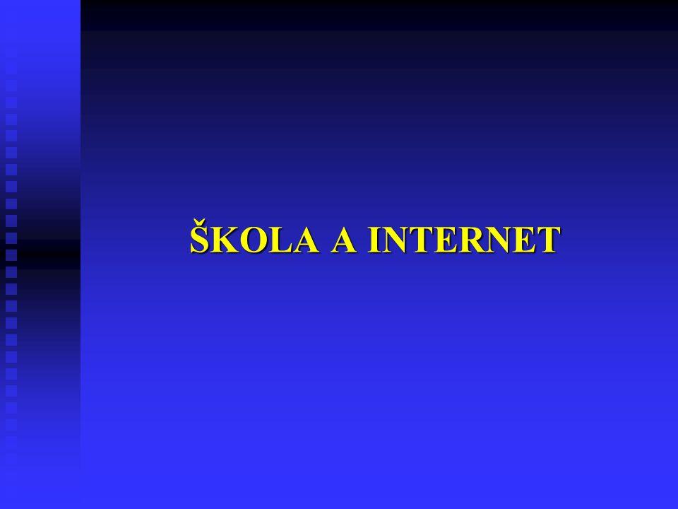 ŠKOLA A INTERNET