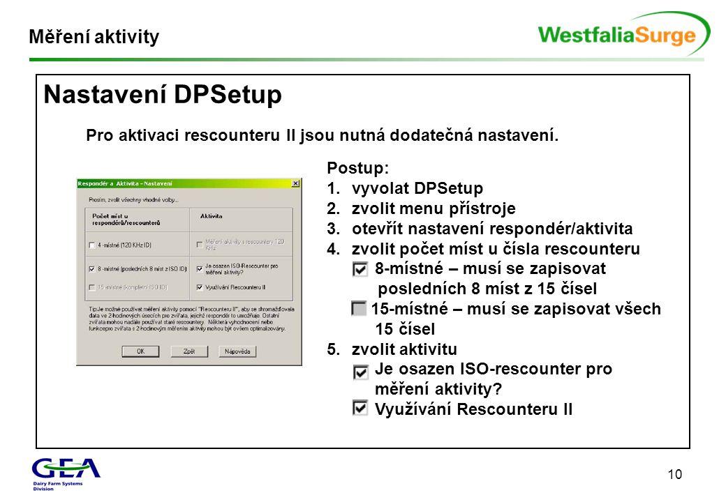 10 Měření aktivity Nastavení DPSetup Pro aktivaci rescounteru II jsou nutná dodatečná nastavení. Postup: 1.vyvolat DPSetup 2.zvolit menu přístroje 3.o