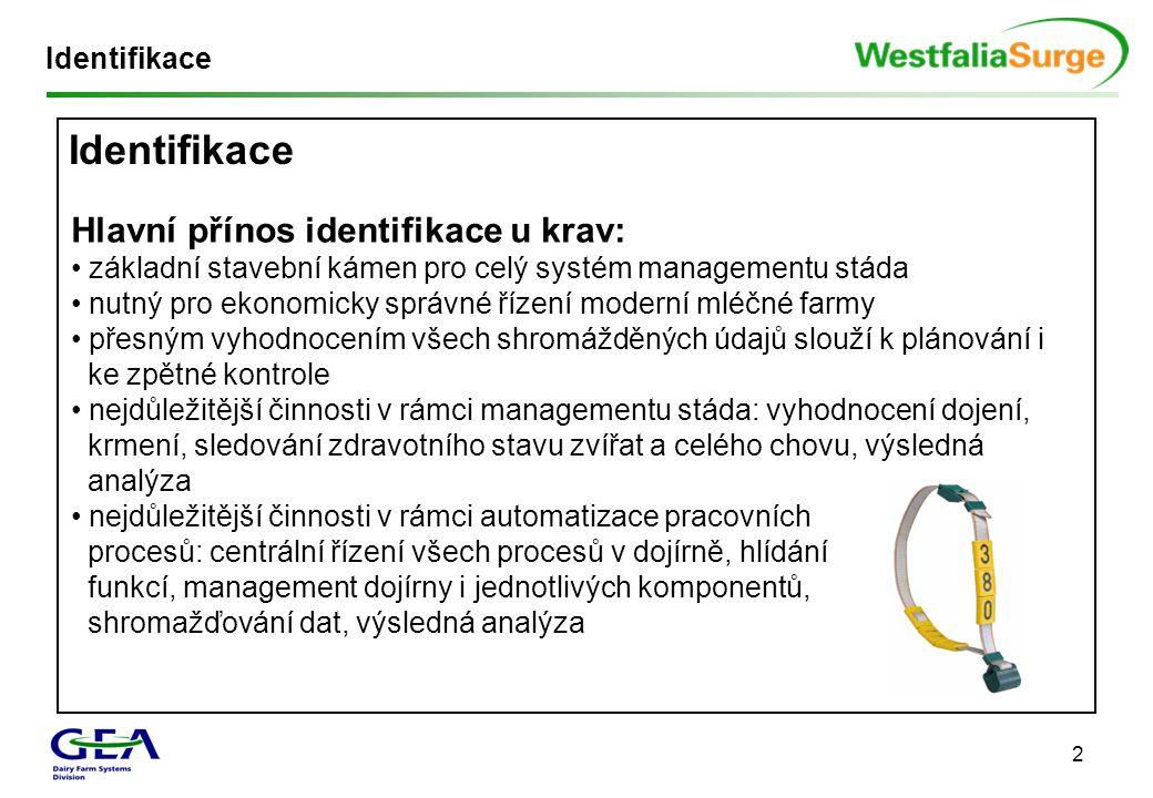 2 Identifikace Hlavní přínos identifikace u krav: • základní stavební kámen pro celý systém managementu stáda • nutný pro ekonomicky správné řízení mo