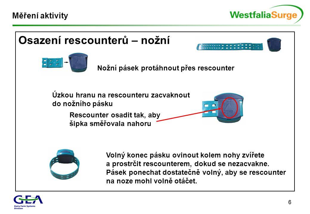 6 Měření aktivity Osazení rescounterů – nožní Nožní pásek protáhnout přes rescounter Úzkou hranu na rescounteru zacvaknout do nožního pásku Rescounter