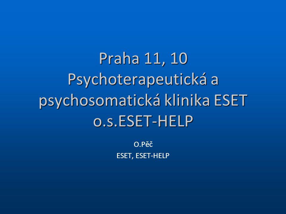 Praha 11, 10 Psychoterapeutická a psychosomatická klinika ESET o.s.ESET-HELP O.Pěč ESET, ESET-HELP