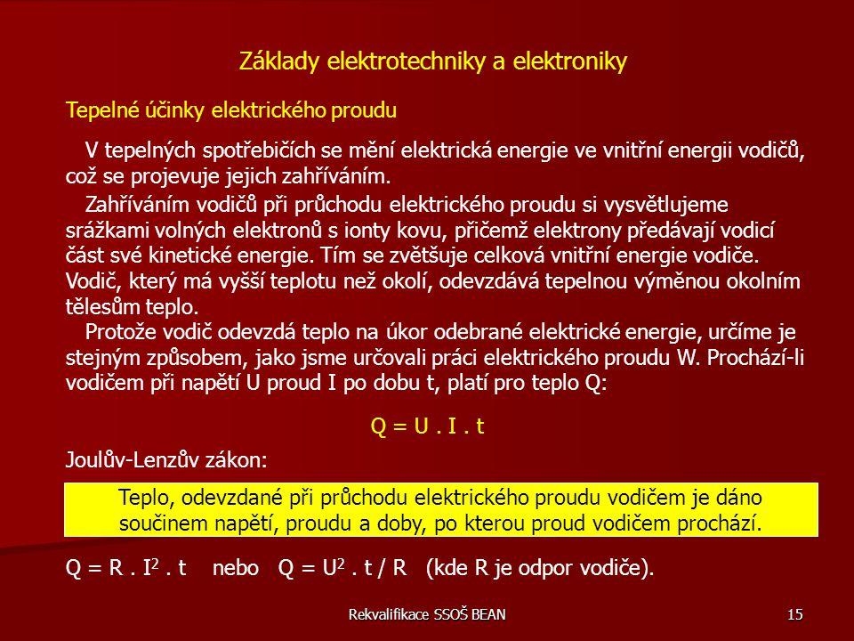 Rekvalifikace SSOŠ BEAN 15 Tepelné účinky elektrického proudu V tepelných spotřebičích se mění elektrická energie ve vnitřní energii vodičů, což se pr