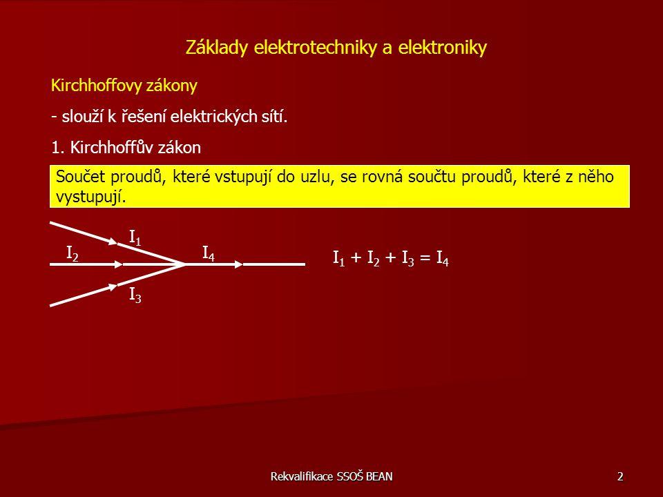 2 Kirchhoffovy zákony - slouží k řešení elektrických sítí. Základy elektrotechniky a elektroniky Součet proudů, které vstupují do uzlu, se rovná součt