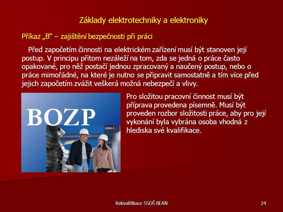 """Rekvalifikace SSOŠ BEAN 24 Základy elektrotechniky a elektroniky Příkaz """"B"""" – zajištění bezpečnosti při práci Před započetím činnosti na elektrickém z"""