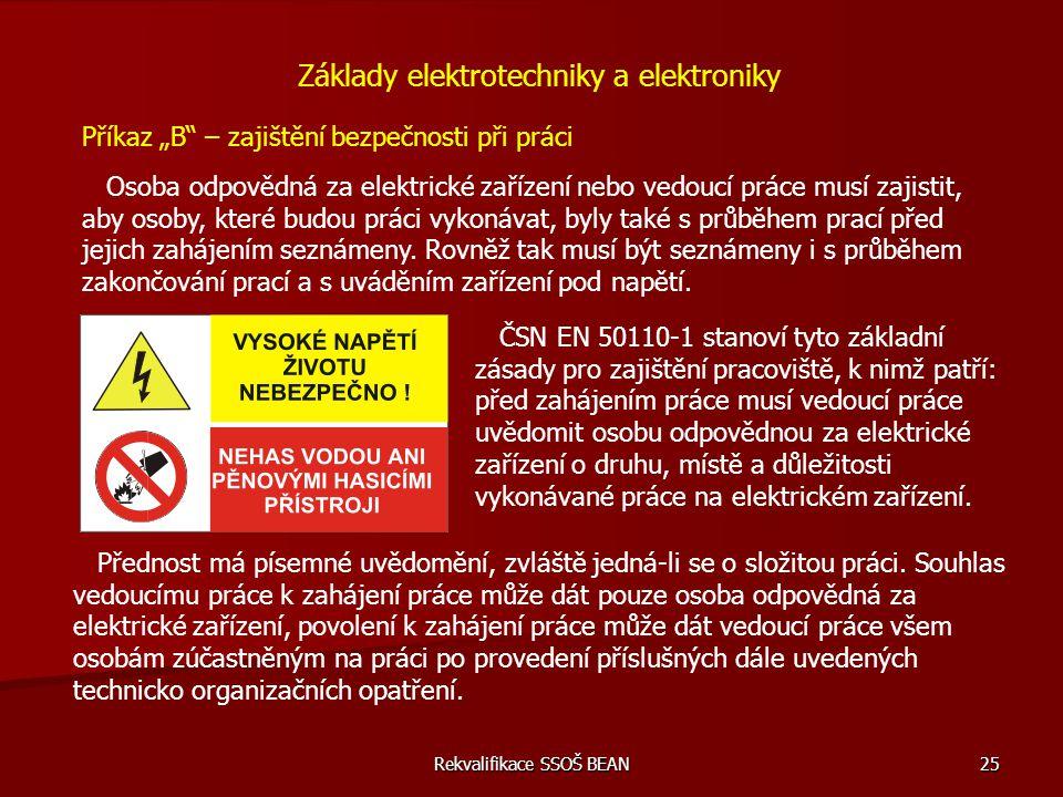 """Rekvalifikace SSOŠ BEAN 25 Základy elektrotechniky a elektroniky Příkaz """"B"""" – zajištění bezpečnosti při práci Osoba odpovědná za elektrické zařízení n"""