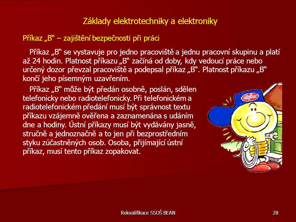 """Rekvalifikace SSOŠ BEAN 28 Základy elektrotechniky a elektroniky Příkaz """"B"""" – zajištění bezpečnosti při práci Příkaz """"B"""" se vystavuje pro jedno pracov"""