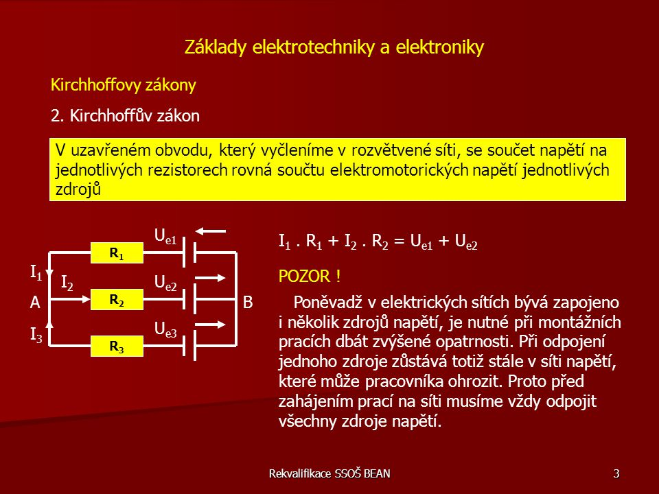 Rekvalifikace SSOŠ BEAN 44 Příklady do závěrečné zkoušky z předmětu – (rekvalifikace) 8) Ohmův zákon Základy elektrotechniky a elektroniky Jaký bude úbytek napětí na rezistoru 3,9 Ω při proudu 150 mA.