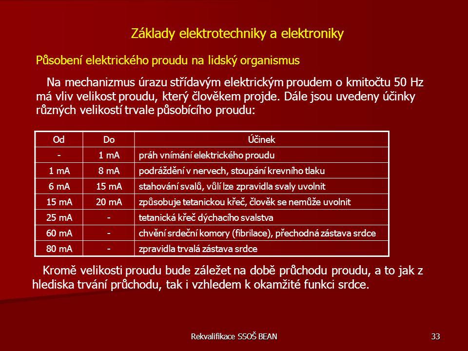 Rekvalifikace SSOŠ BEAN 33 Základy elektrotechniky a elektroniky Působení elektrického proudu na lidský organismus Na mechanizmus úrazu střídavým elek