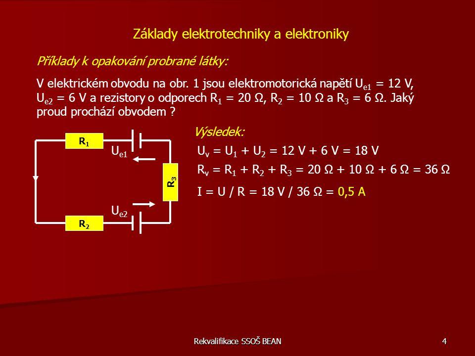 Rekvalifikace SSOŠ BEAN 45 Příklady do závěrečné zkoušky z předmětu – (rekvalifikace) 9) Sériové a paralelní řazení rezistorů Základy elektrotechniky a elektroniky Rezistory 33 Ω a 56 Ω jsou zapojeny do série a jsou připojeny k napětí 24 V.