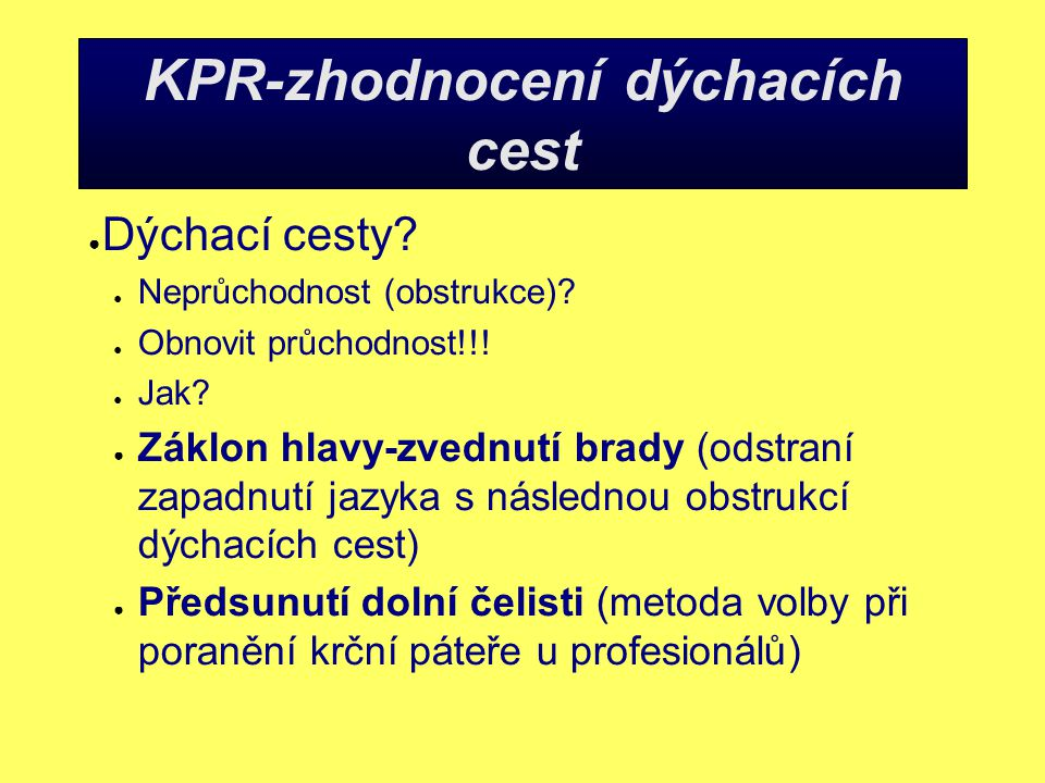 KPR-zhodnocení dýchacích cest ● Dýchací cesty.● Neprůchodnost (obstrukce).