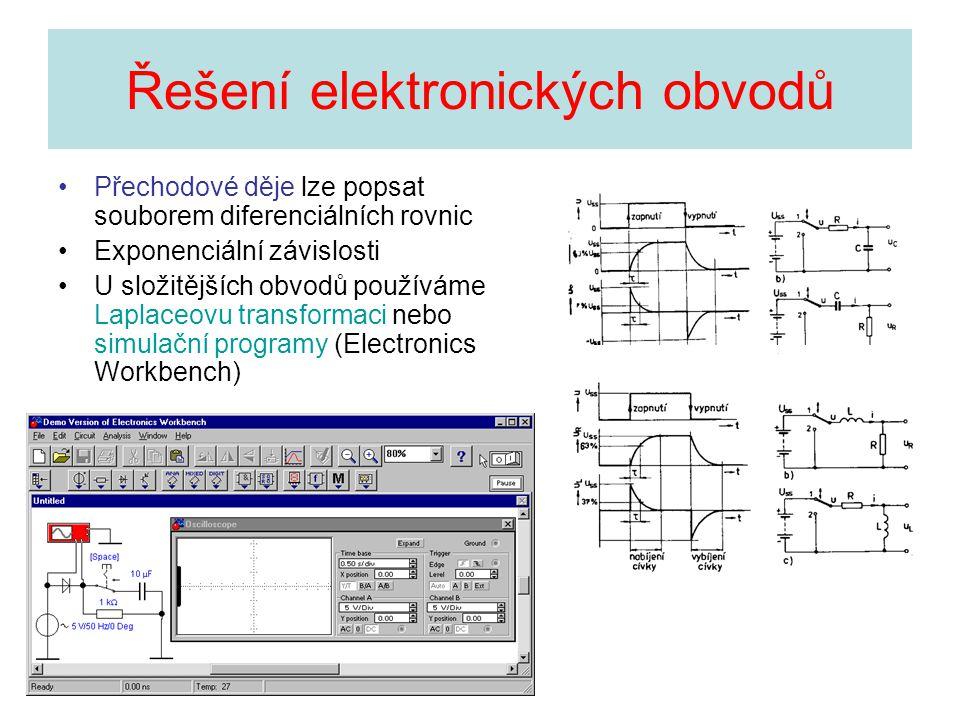 Řešení elektronických obvodů •Přechodové děje lze popsat souborem diferenciálních rovnic •Exponenciální závislosti •U složitějších obvodů používáme La