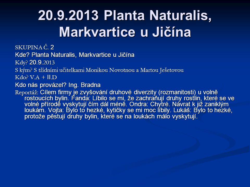 20.9.2013 Planta Naturalis, Markvartice u Jičína