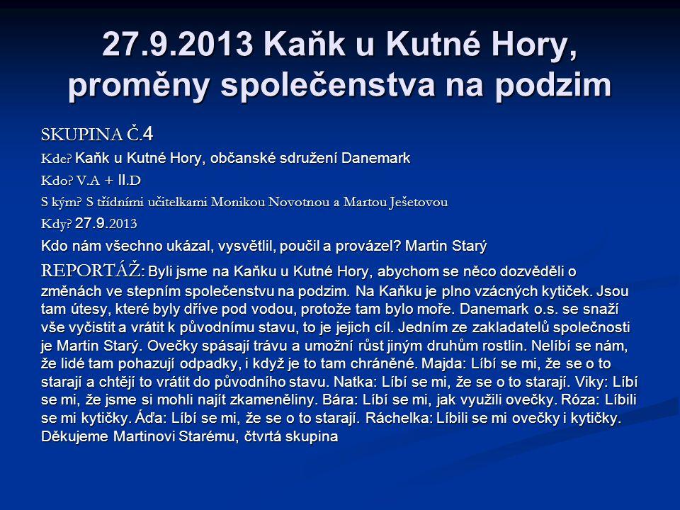 27.9.2013 Kaňk u Kutné Hory, proměny společenstva na podzim učíme se dělat nákres a vyjádřit, proč jsme tuto lokalitu navštívili