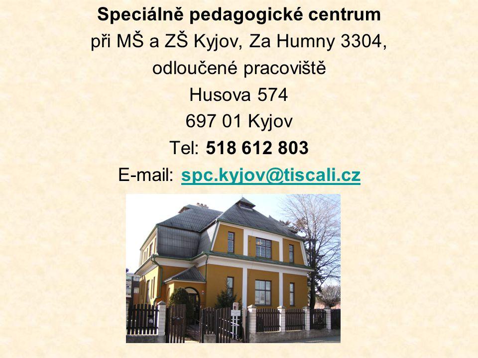 Speciálně pedagogické centrum při MŠ a ZŠ Kyjov, Za Humny 3304, odloučené pracoviště Husova 574 697 01 Kyjov Tel: 518 612 803 E-mail: spc.kyjov@tiscali.czspc.kyjov@tiscali.cz