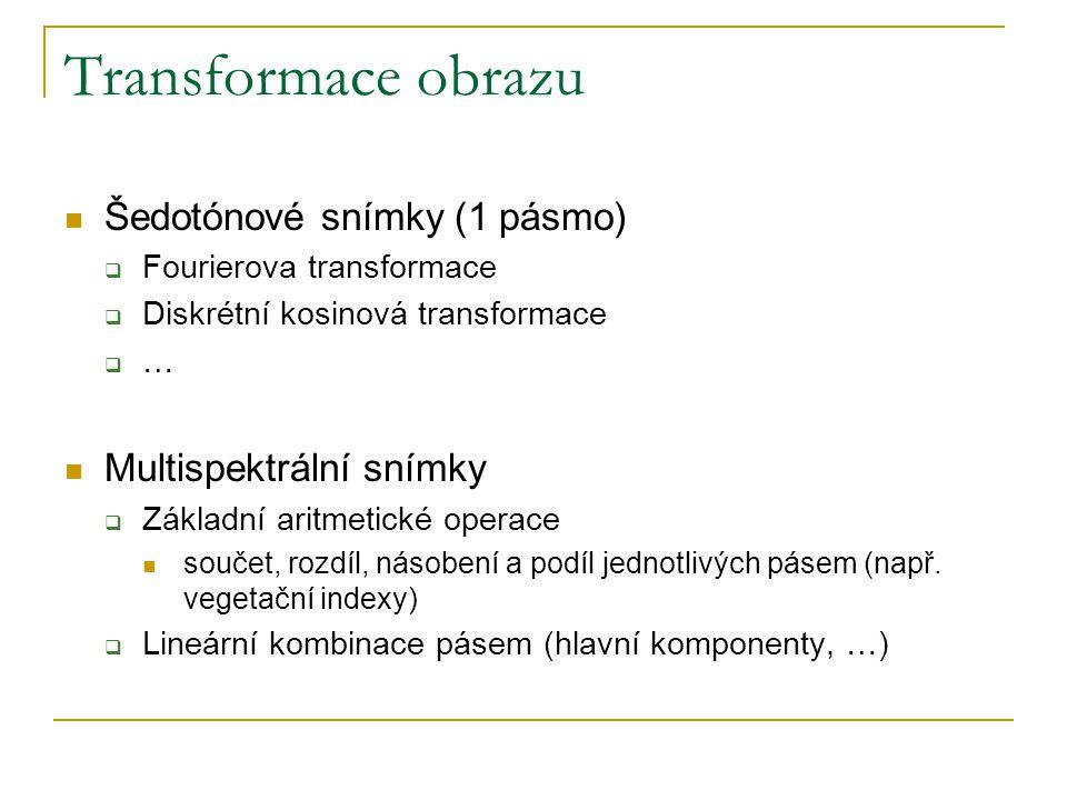 Transformace obrazu  Šedotónové snímky (1 pásmo)  Fourierova transformace  Diskrétní kosinová transformace  …  Multispektrální snímky  Základní