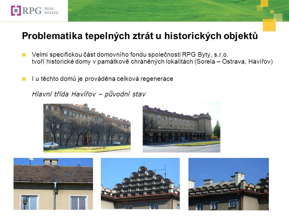 Problematika tepelných ztrát u historických objektů Velmi specifickou část domovního fondu společnosti RPG Byty, s.r.o.