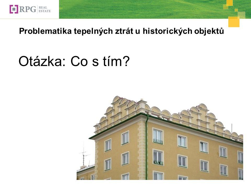 Problematika tepelných ztrát u historických objektů Otázka: Co s tím?