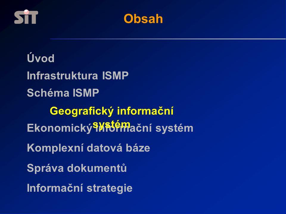 Obsah Úvod Infrastruktura ISMP Schéma ISMP Ekonomický informační systém Komplexní datová báze Správa dokumentů Informační strategie Geografický inform