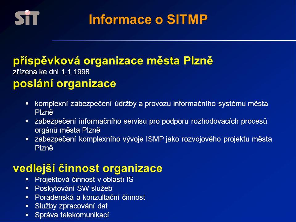 Informace o SITMP příspěvková organizace města Plzně zřízena ke dni 1.1.1998 poslání organizace  komplexní zabezpečení údržby a provozu informačního