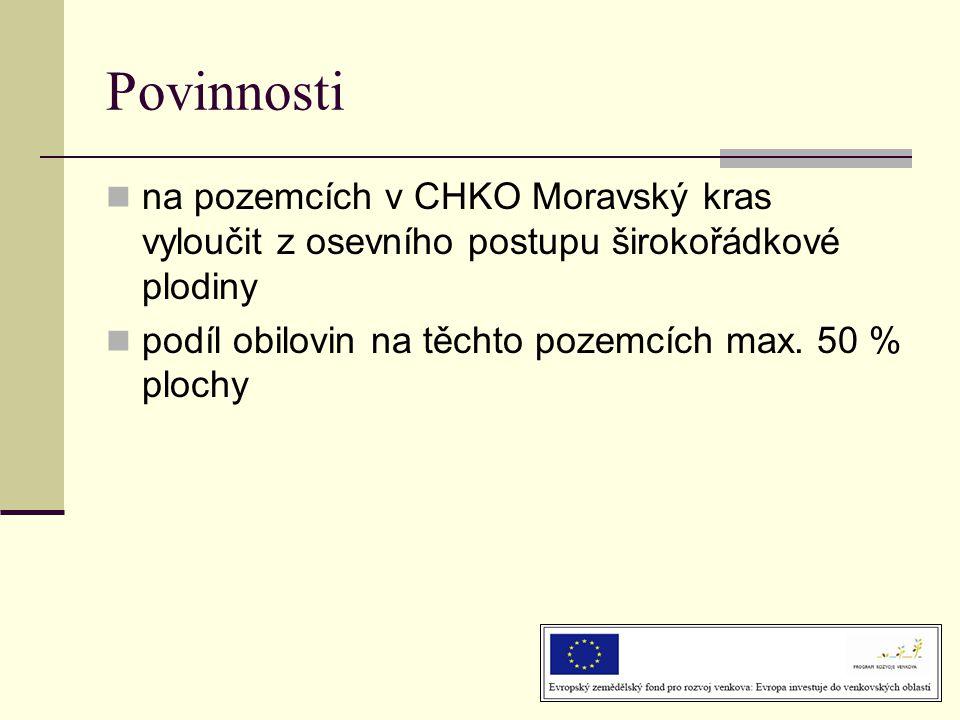 Povinnosti  na pozemcích v CHKO Moravský kras vyloučit z osevního postupu širokořádkové plodiny  podíl obilovin na těchto pozemcích max. 50 % plochy