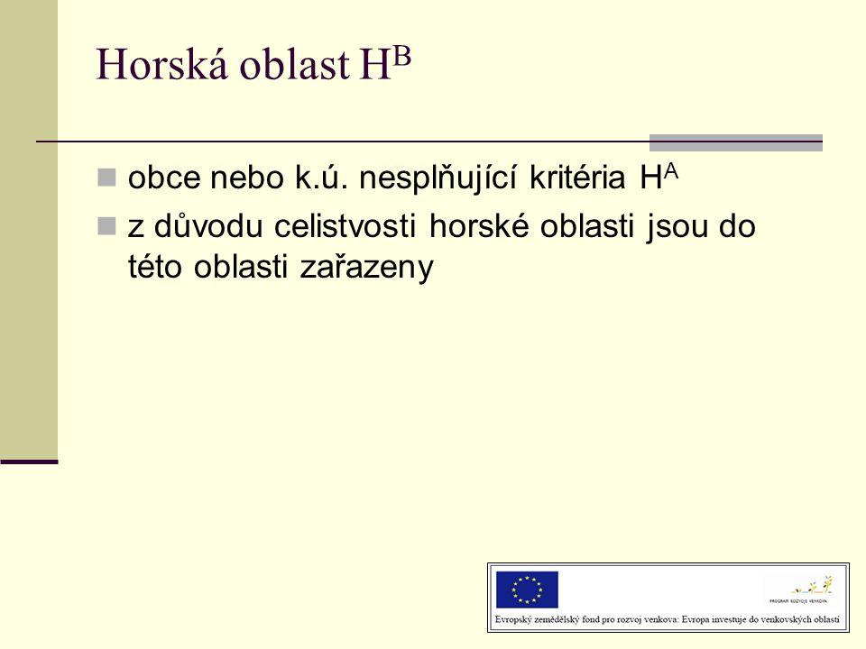 Horská oblast H B  obce nebo k.ú. nesplňující kritéria H A  z důvodu celistvosti horské oblasti jsou do této oblasti zařazeny