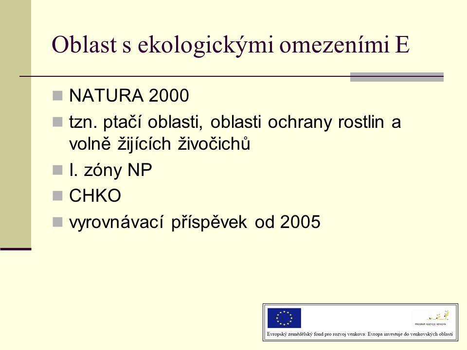 Oblast s ekologickými omezeními E  NATURA 2000  tzn. ptačí oblasti, oblasti ochrany rostlin a volně žijících živočichů  I. zóny NP  CHKO  vyrovná