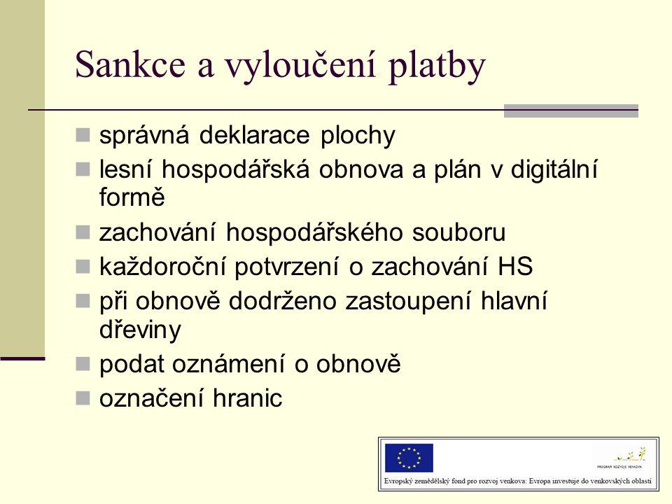 Sankce a vyloučení platby  správná deklarace plochy  lesní hospodářská obnova a plán v digitální formě  zachování hospodářského souboru  každoročn