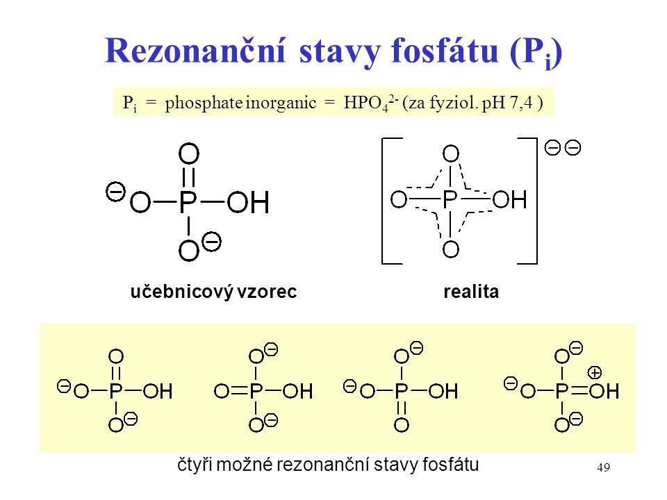 49 Rezonanční stavy fosfátu (P i ) učebnicový vzorec realita čtyři možné rezonanční stavy fosfátu P i = phosphate inorganic = HPO 4 2- (za fyziol.