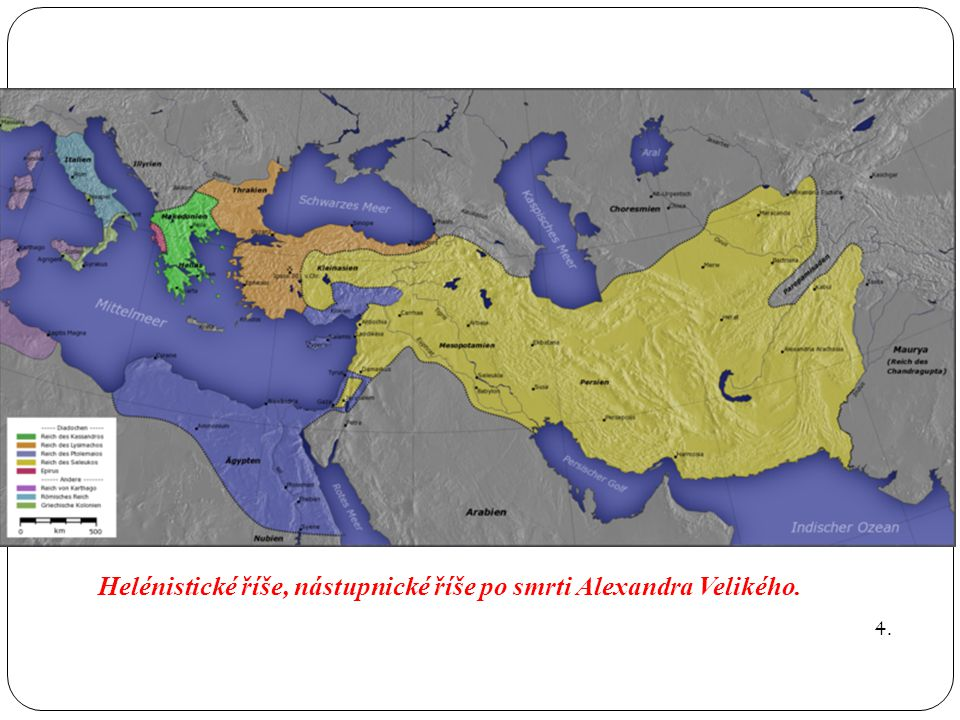 Helénistické říše, nástupnické říše po smrti Alexandra Velikého. 4.