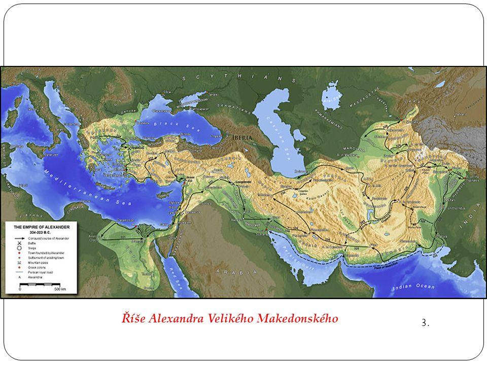 Říše Alexandra Velikého Makedonského 3.
