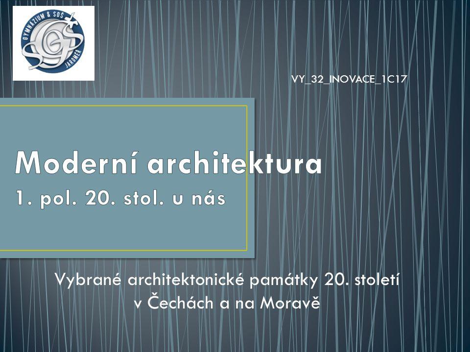 Vybrané architektonické památky 20. století v Čechách a na Moravě VY_32_INOVACE_1C17