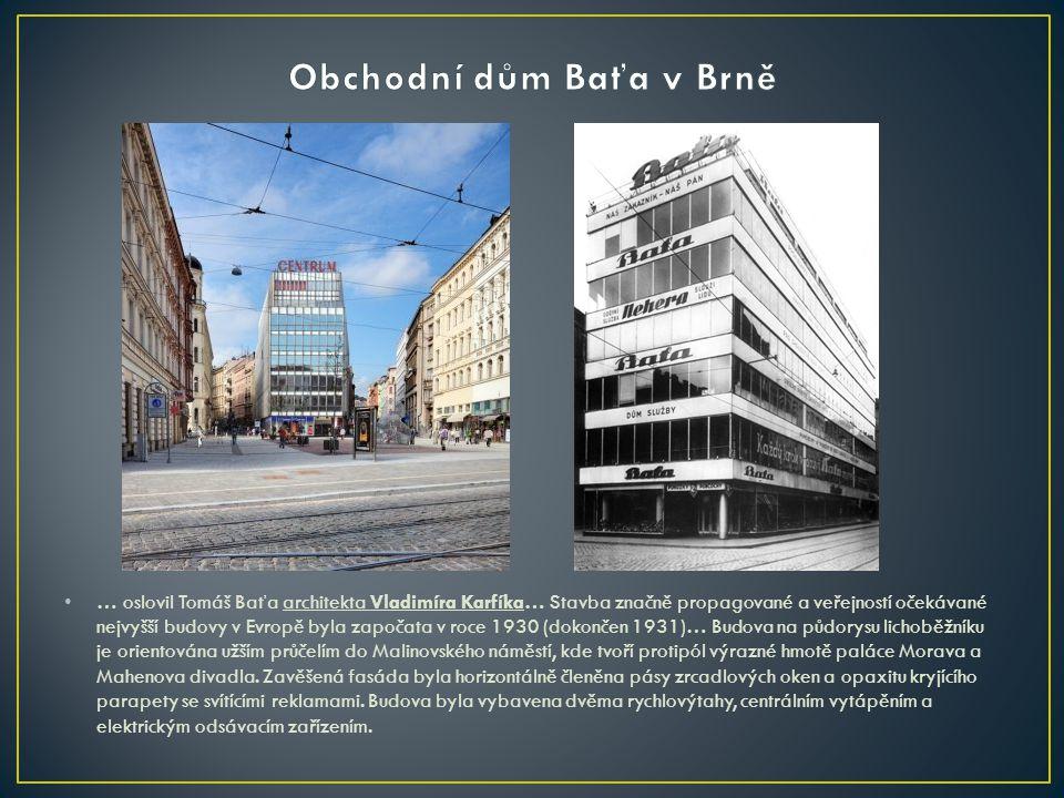 • … oslovil Tomáš Baťa architekta Vladimíra Karfíka… Stavba značně propagované a veřejností očekávané nejvyšší budovy v Evropě byla započata v roce 19