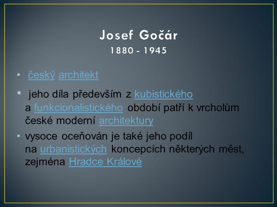 • český architektčeskýarchitekt • jeho díla především z kubistického a funkcionalistického období patří k vrcholům české moderní architekturykubistick