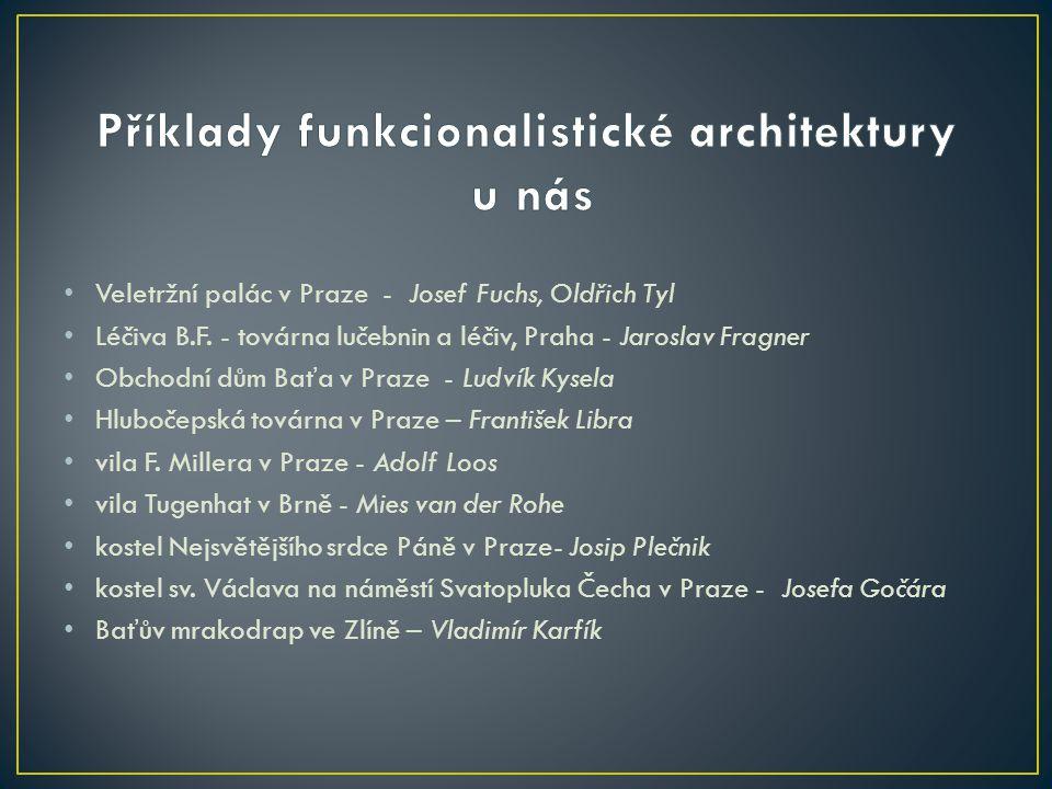 • Veletržní palác v Praze - Josef Fuchs, Oldřich Tyl • Léčiva B.F.