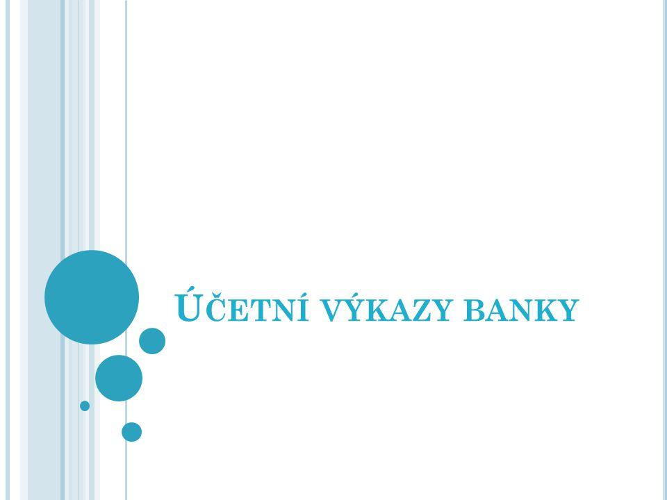 Ú ČETNÍ VÝKAZY BANKY