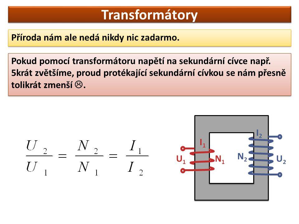 Transformátory Podíl počtu závitů na cívkách se nazývá transformační poměr (p).