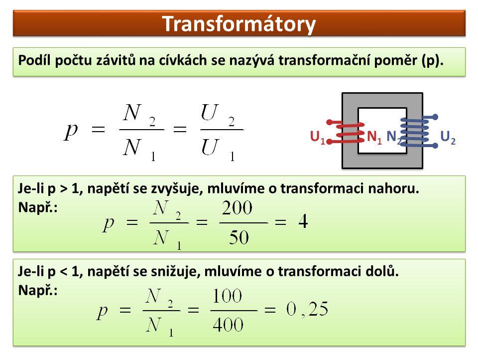 Transformátory Příklad 1: Kolik závitů musí mít sekundární cívka transformátoru, jestliže napětí 10 V chceme změnit na 230 V a primární cívka má 200 závitů.